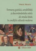 Formarea gustului, sensibilitatii si discernamantului estetic ale omului tanar, in conditiile culturale moderne