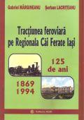 Tracțiunea feroviară pe regionala cai ferate Iași. 125 de ani (1869-1994)