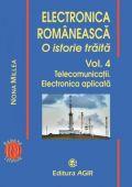ELECTRONICA ROMÂNEASCĂ, O ISTORIE TRĂITĂ. VOL. IV.