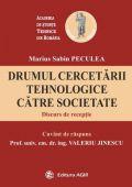 Drumul cercetării tehnologice către societate - Discurs de recepţie