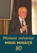 Moment aniversar Mihai Mihaita 80