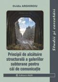 PRINCIPII DE ALCĂTUIRE STRUCTURALĂ A GALERIILOR SUBTERANE PENTRU CĂI DE COMUNICAȚII