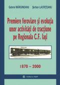 Premiere feroviare și evoluția unor activități de tracțiune pe regionala CF Iași 1870 - 2000