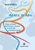 Aerul si apa. Alizee, cicloane, Gulf Stream, tsunami si multe alte curiozitati naturale