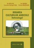 IRIGAREA CULTURILOR AGRICOLE. TEHNOLOGII